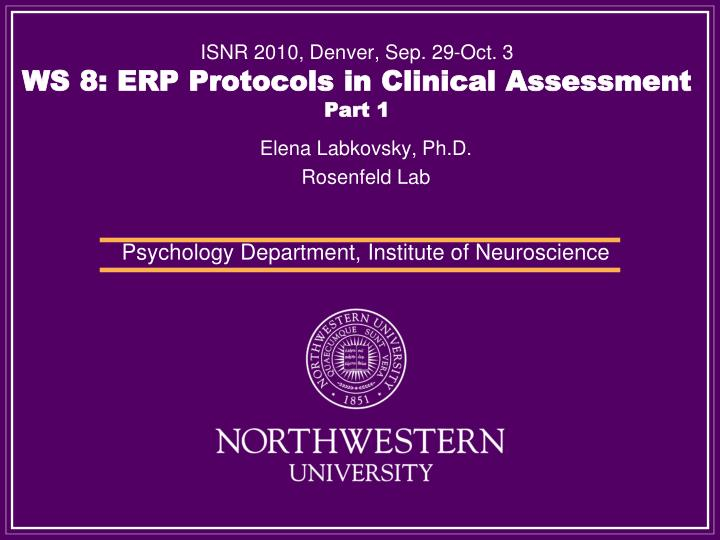 isnr 2010 denver sep 29 oct 3 ws 8 erp protocols in clinical assessment part 1 n.