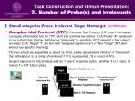 task construction and stimuli presentation 2 number of probe s and irrelevants1