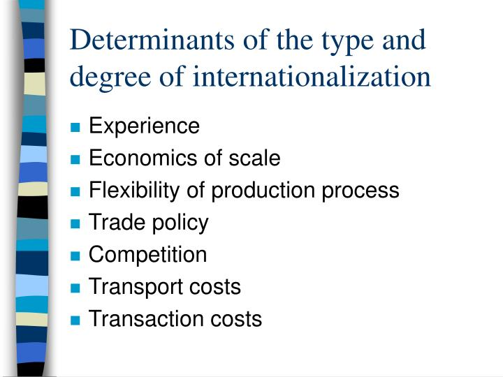 Determinants of the type and degree of internationalization