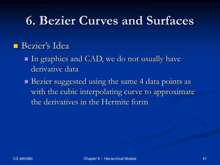 6. Bezier Curves and Surfaces
