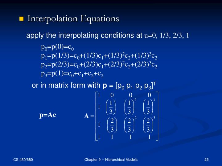 apply the interpolating conditions at