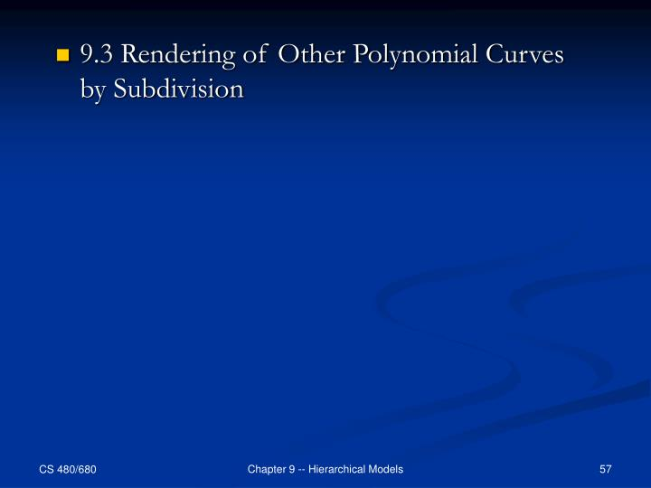 9.3 Rendering of Other Polynomial Curves by Subdivision
