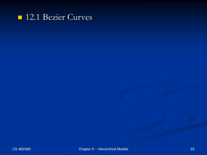 12.1 Bezier Curves