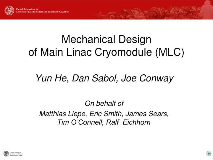 mechanical design of main linac cryomodule mlc n.