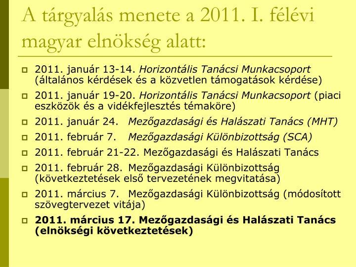 A tárgyalás menete a 2011. I. félévi magyar elnökség alatt: