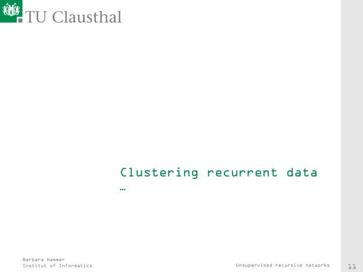 Clustering recurrent data