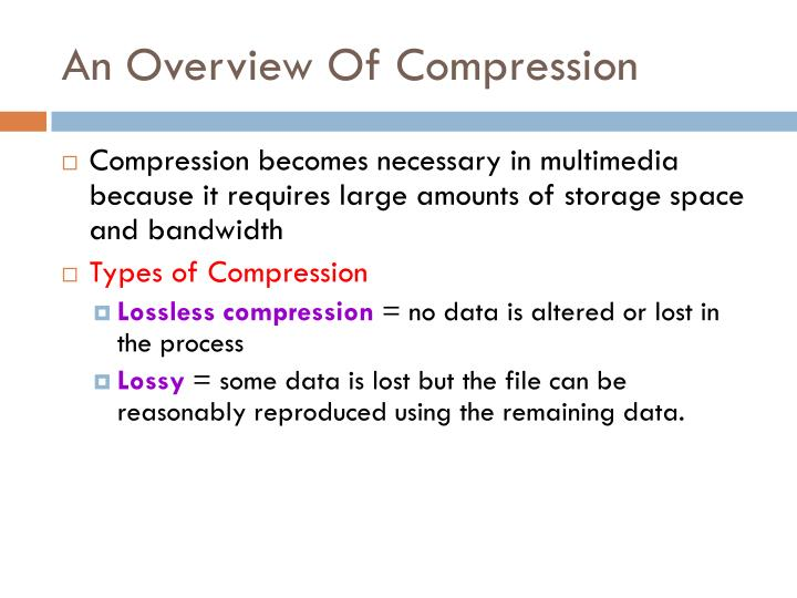 An overview of compression