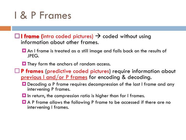 I & P Frames