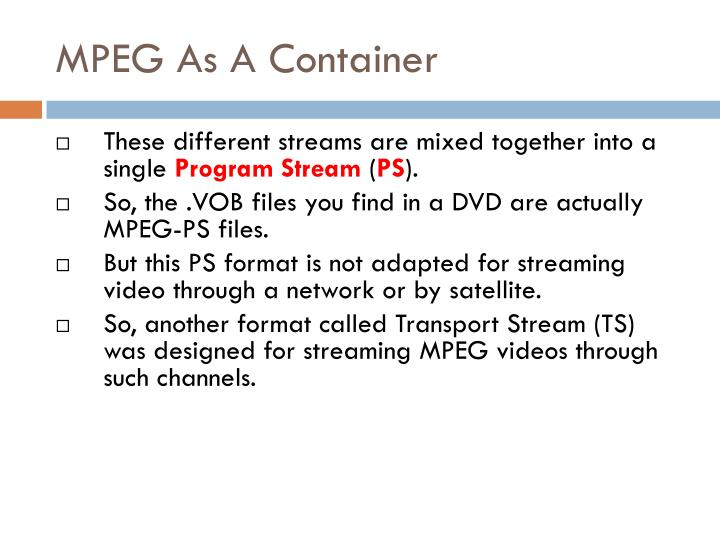 MPEG As A Container