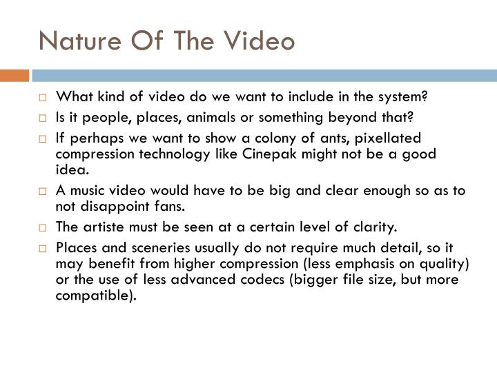 Nature Of The Video