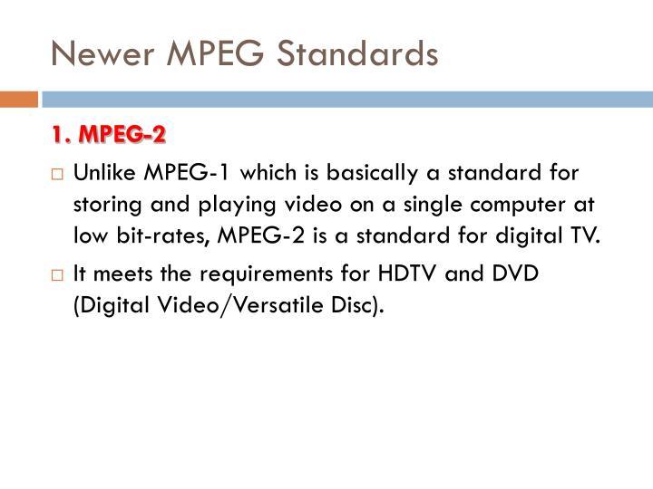 Newer MPEG Standards