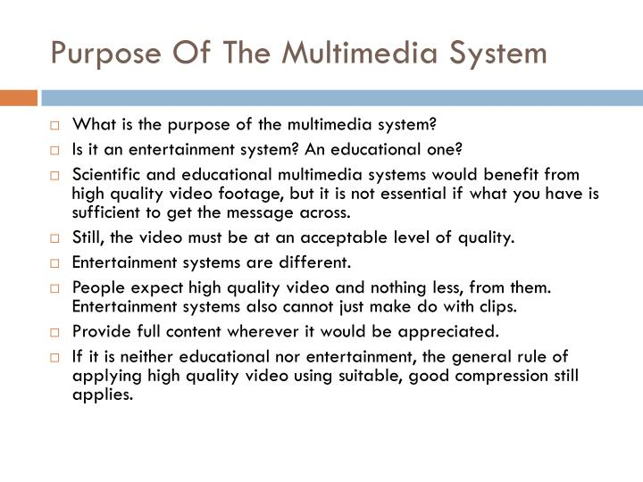 Purpose Of The Multimedia System