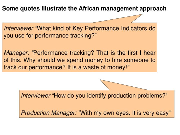 Some quotes illustrate the African management approach