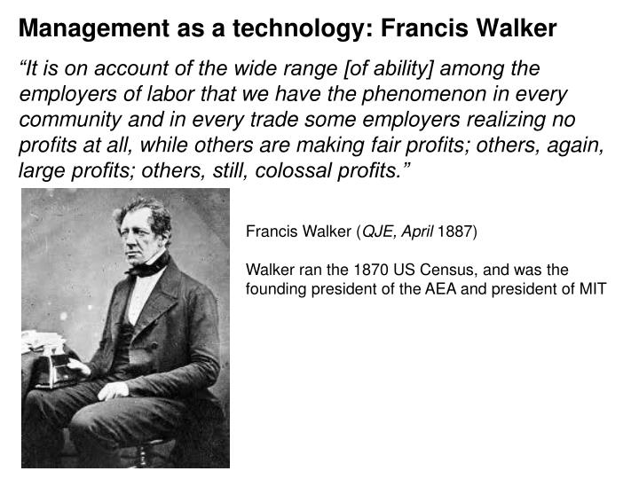 Management as a technology: Francis Walker