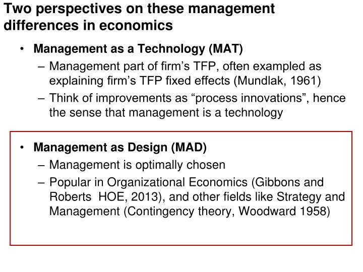 Two perspectives on these management differences in economics