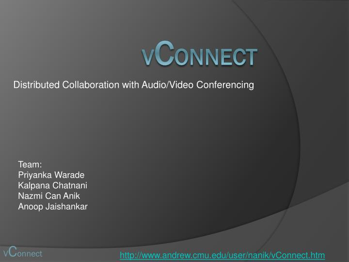 Distributed collaboration with audio video c onferencing
