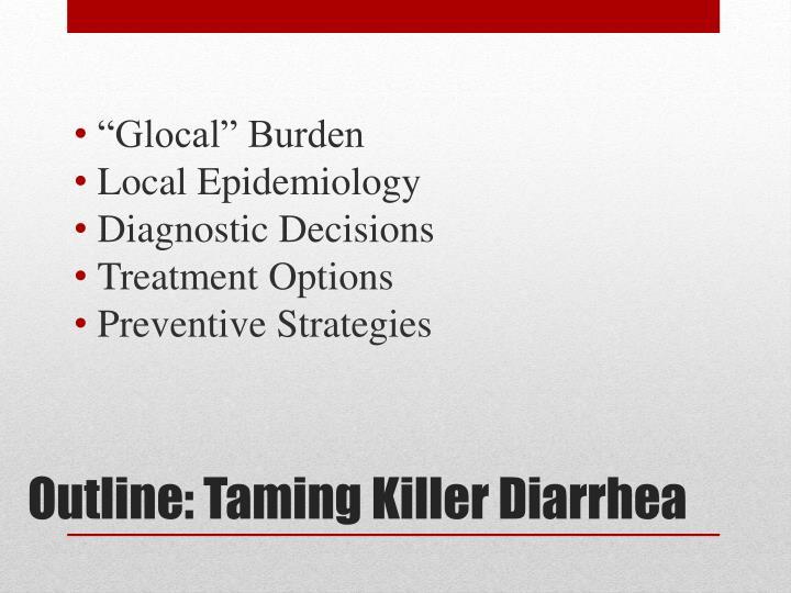Outline taming killer diarrhea