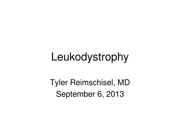Leukodystrophy