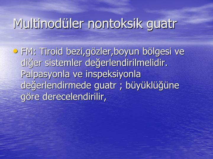 Multinodüler nontoksik guatr
