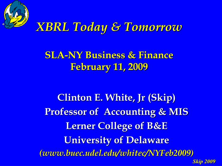 Xbrl today tomorrow sla ny business finance february 11 2009
