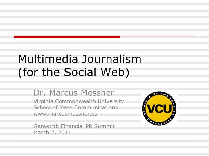 multimedia journalism for the social web n.