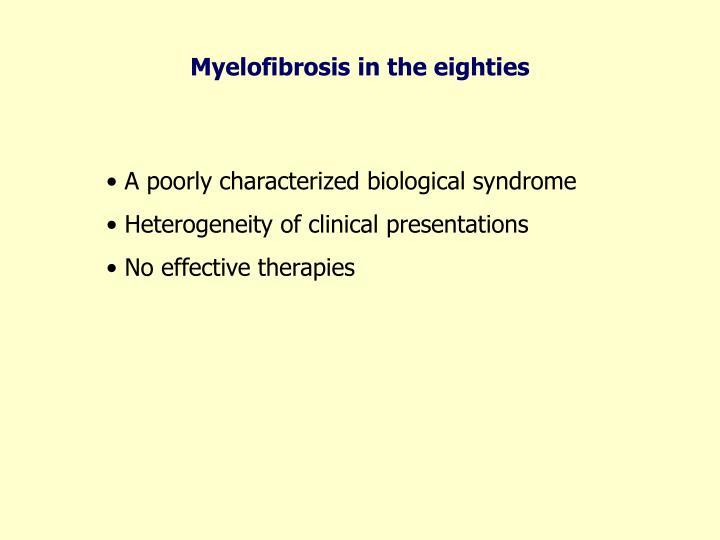 Myelofibrosis in the eighties