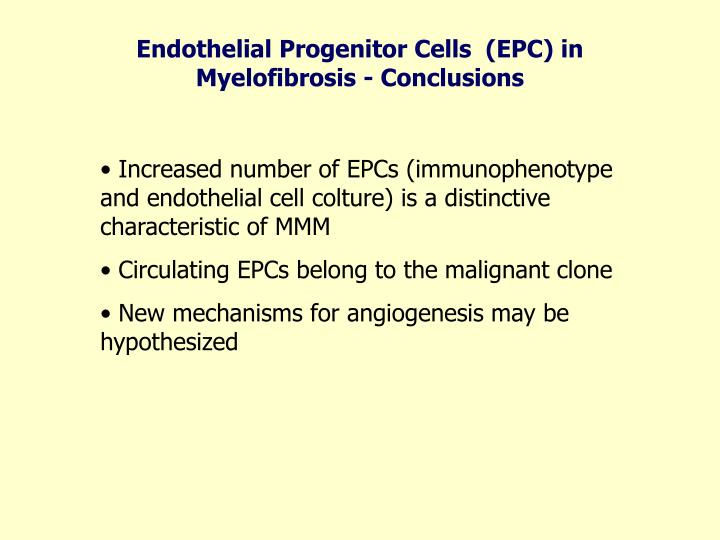 Endothelial Progenitor Cells  (EPC) in Myelofibrosis - Conclusions