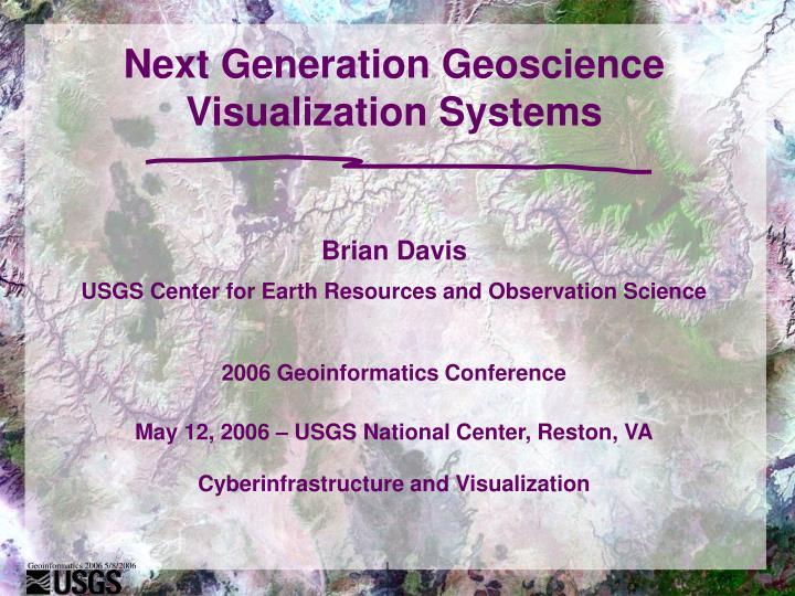Next generation geoscience visualization systems