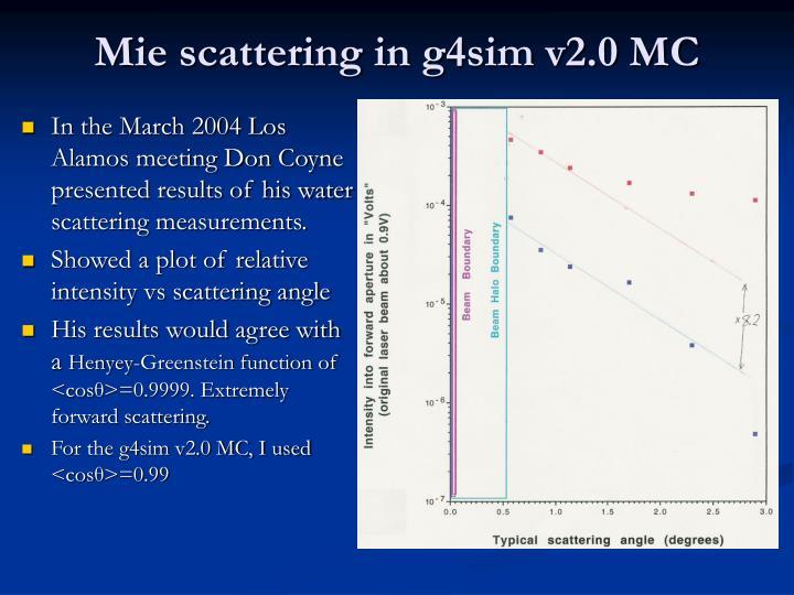 Mie scattering in g4sim v2.0 MC