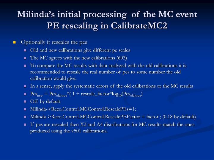Milinda's initial processing  of the MC event