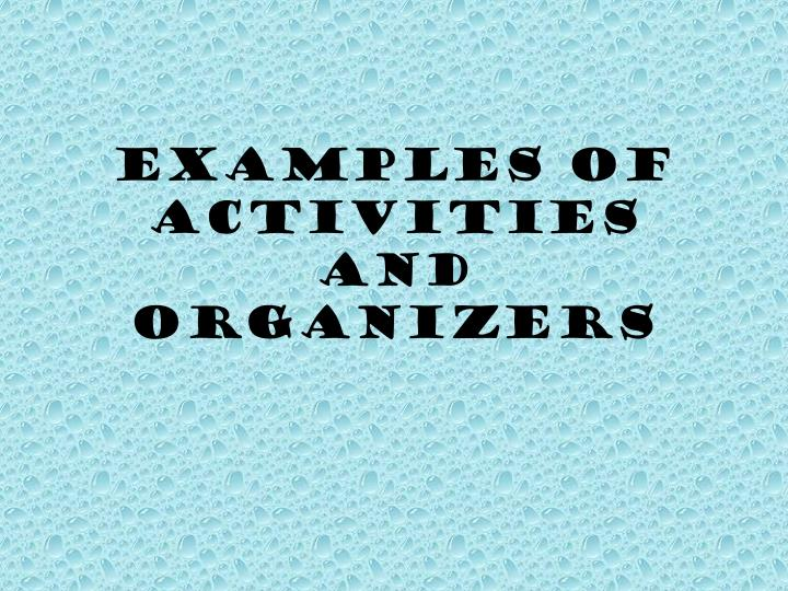 Examples of Activities and Organizers