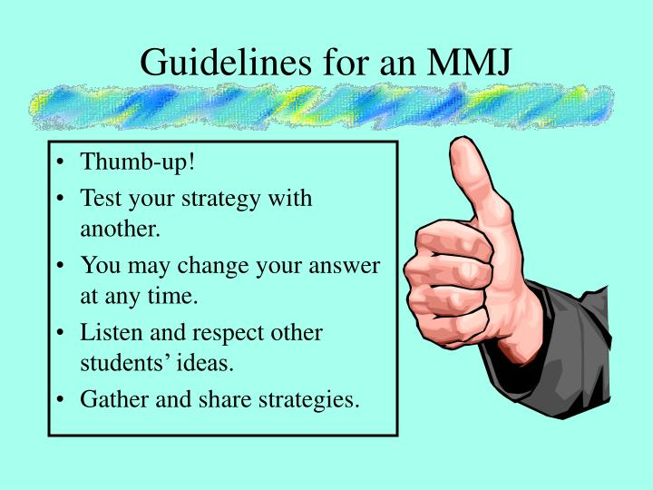 Guidelines for an MMJ