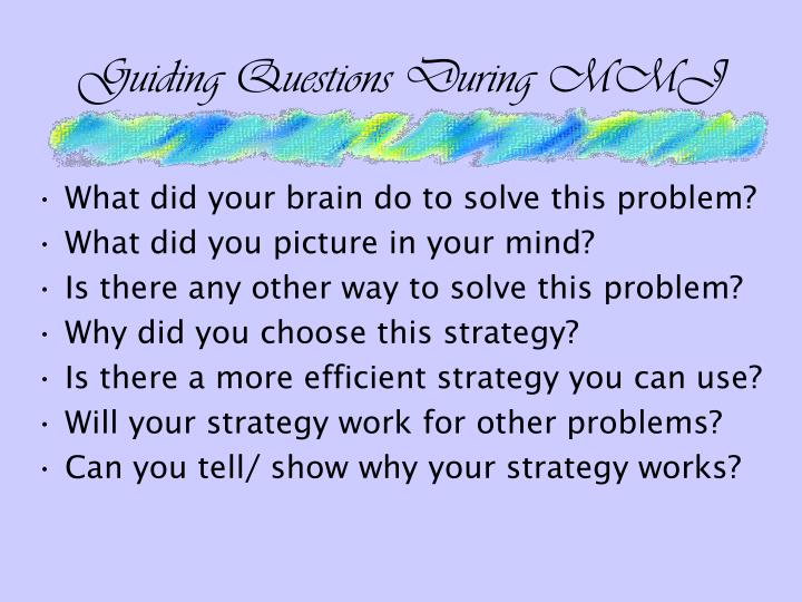 Guiding Questions During MMJ