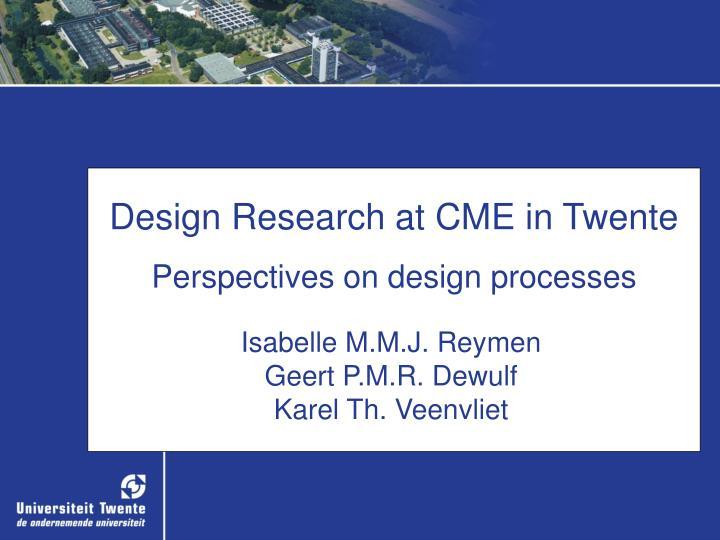Design Research at CME in Twente