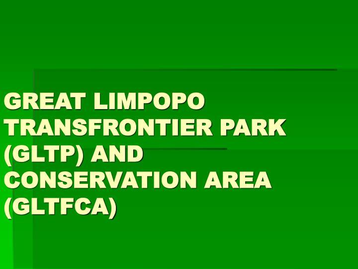 great limpopo transfrontier park gltp and conservation area gltfca n.