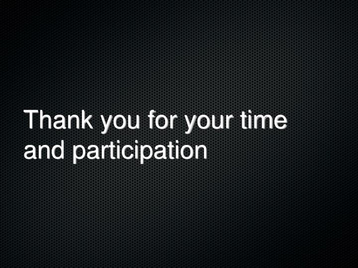 Thank you for your time and participation