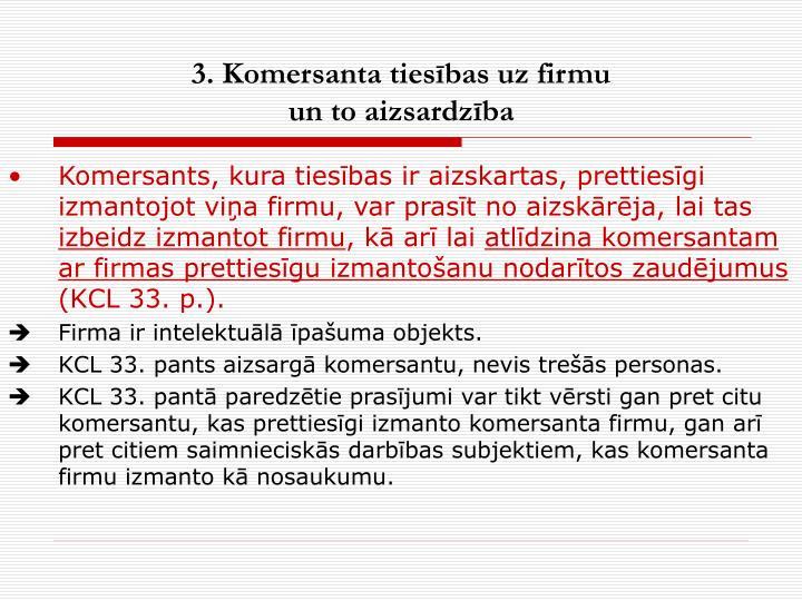 3. Komersanta tiesības uz firmu