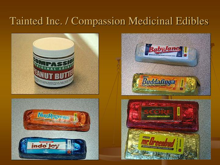 Tainted Inc. / Compassion Medicinal Edibles