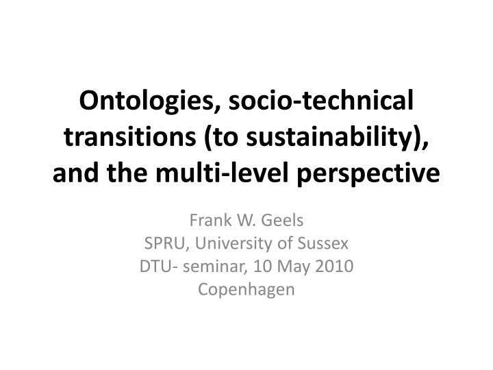 Ontologies socio technical transitions to sustainability and the multi level perspective