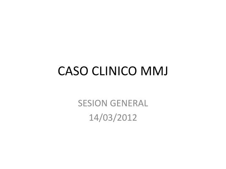 Caso clinico mmj
