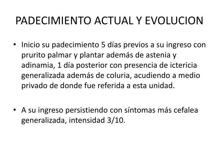 PADECIMIENTO ACTUAL Y EVOLUCION
