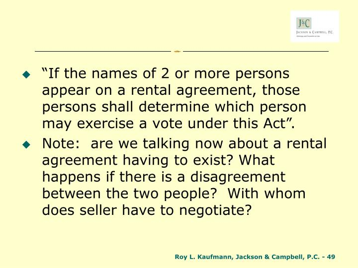 """If the names of 2 or more persons appear on a rental agreement, those persons shall determine which person may exercise a vote under this Act""."