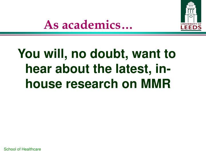 As academics…