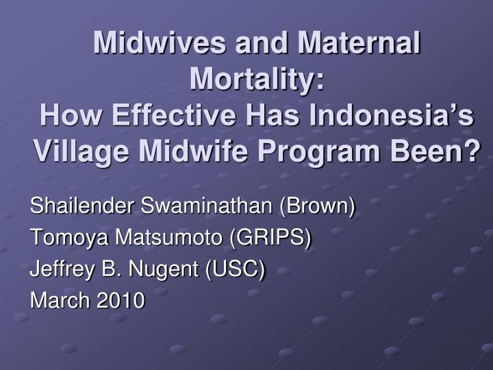 Midwives and maternal mortality how effective has indonesia s village midwife program been