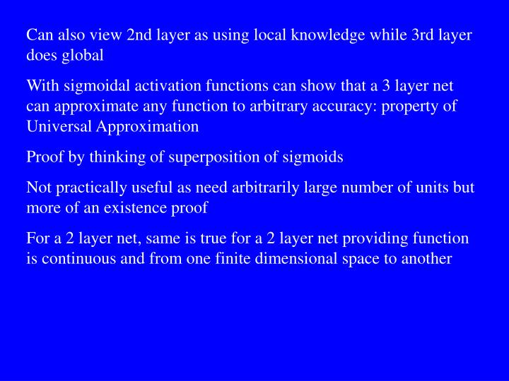 Can also view 2nd layer as using local knowledge while 3rd layer does global