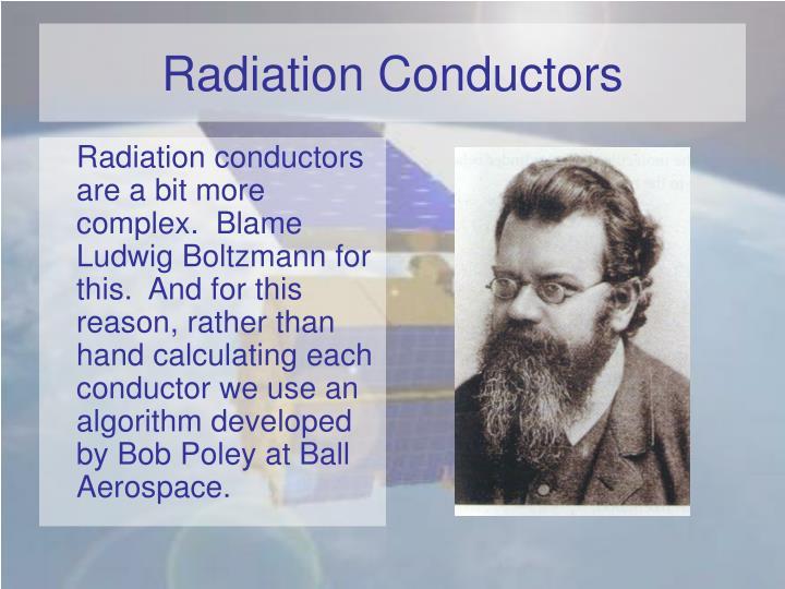 Radiation Conductors
