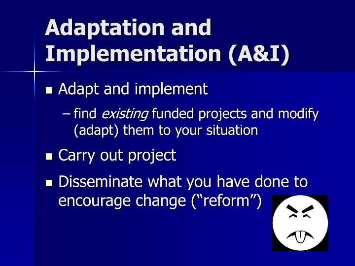Adaptation and Implementation (A&I)