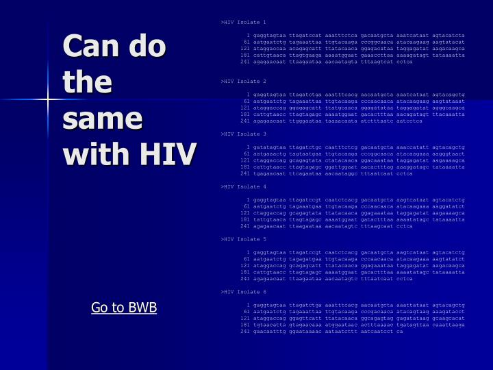 Can do the same with HIV