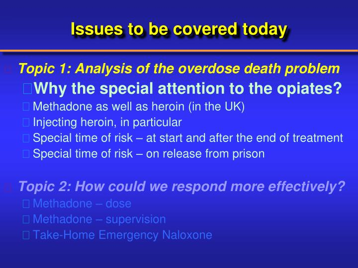 Issues to be covered today