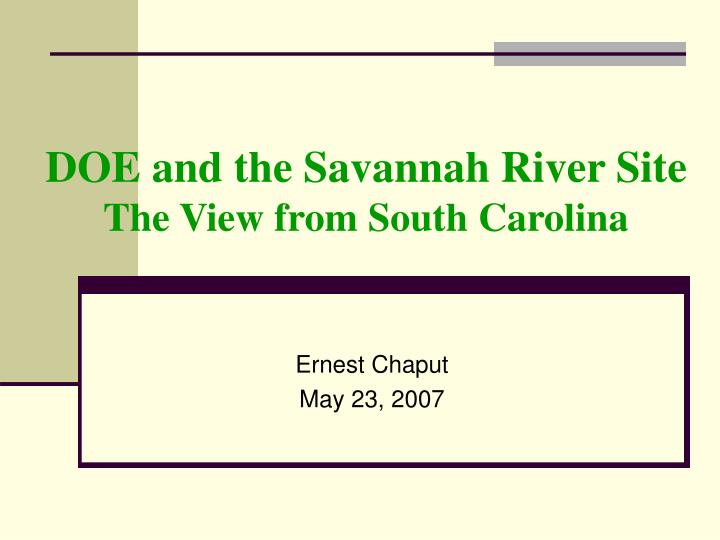 doe and the savannah river site the view from south carolina n.